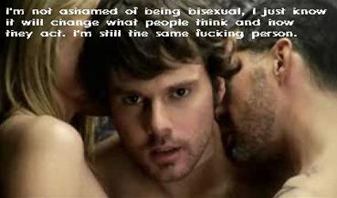 """""""Я не стесняюсь своей бисексуальности. Я просто знаю, что если люди узнают об этом, их отношение ко мне изменится. Эй, я все тот же, каким всегда и был!"""""""