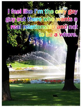 """""""Мне кажется, что я - единственный гей, которому хочется иметь реальные отношения, а не быть шлюхой""""."""